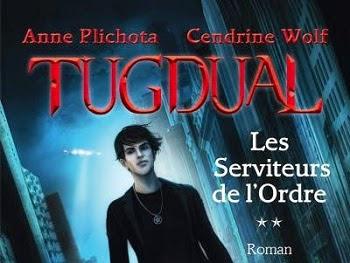 Tugdual, tome 2 : Les serviteurs de l'ordre de Anne Plichota & Cendrine Wolf