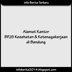 Alamat Kantor BPJS Kesehatan dan Ketenagakerjaan di Bandung