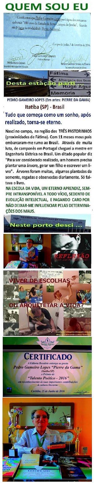 PEDRO GAMEIRO LOPES ************************ EM ARTES: PIERRE DA GAMA