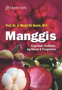Manggis; Kegunaan, Budidaya, Agribisnis & Pengolahan
