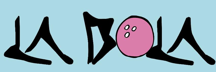 la bola