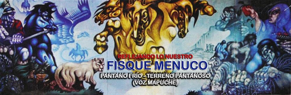 Fisque Menuco: pantano frío / terreno pantanoso en voz Mapuche