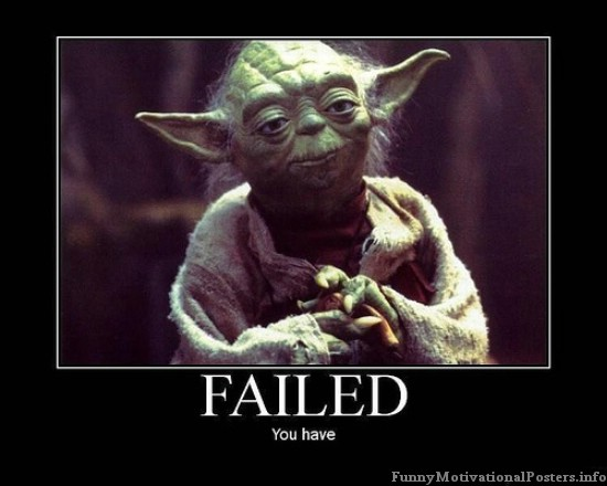 [Image: Failed+yoda.jpg]