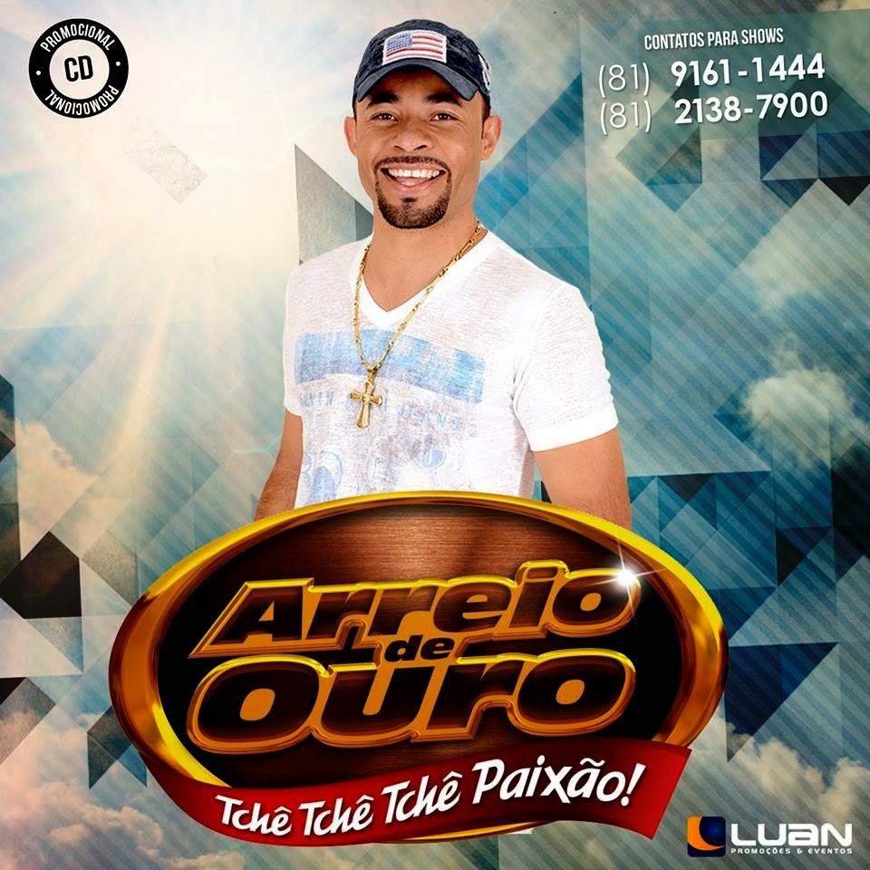 BAIXAR - Arreio de Ouro EM Gilbués-PI - 14/08/2014 (2 MUSICAS NOVAS)