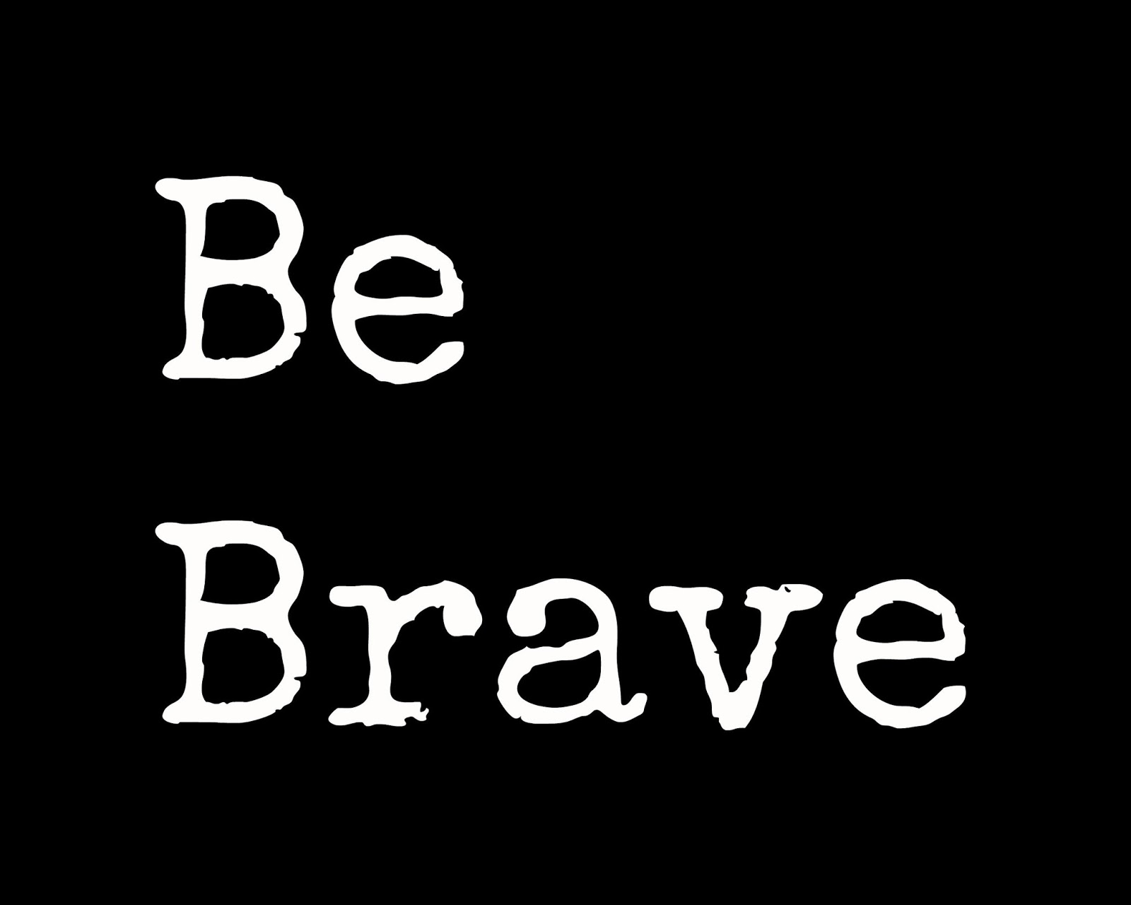picture relating to Printable Word Art known as CJO Photograph: Printable Phrase Artwork 8x10: Be Courageous