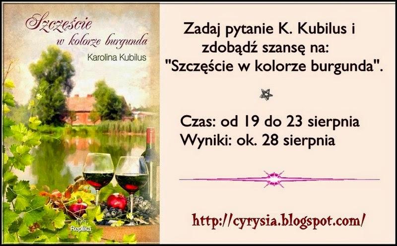 http://cyrysia.blogspot.com/2014/08/konkurs-z-karolina-kubilus.html