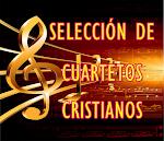 SELECCIÓN DE CUARTETOS CRISTIANOS