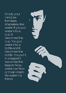 Empty your mind, be formless, shapeless, like water. Bruce Lee Quotes