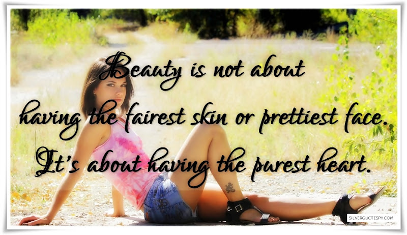 Beauty Is Not About Having The Fairest Skin Or Prettiest Face, Picture Quotes, Love Quotes, Sad Quotes, Sweet Quotes, Birthday Quotes, Friendship Quotes, Inspirational Quotes, Tagalog Quotes