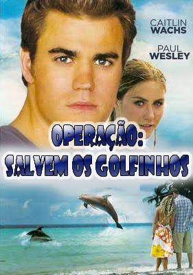 Operação: Salvem os Golfinhos - DVDRip Dublado