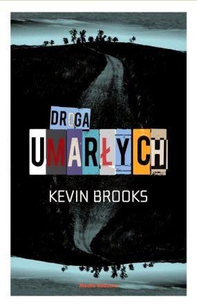 """""""Droga umarłych"""" Kevin Brooks - recenzja"""