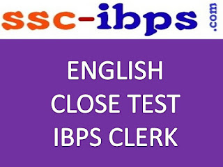 Test For Clerk :: English Close Test Questions For IBPS Clerk Mains