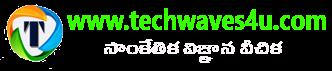 Techwaves4U | తెలుగు లో టెక్నికల్ వెబ్ సైట్