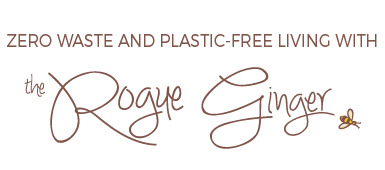 The Rogue Ginger - going zero waste and living plastic free Australia