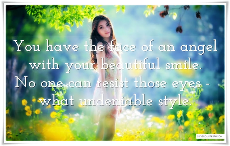 You Have The Face Of An Angel With Your Beautiful Smile, Picture Quotes, Love Quotes, Sad Quotes, Sweet Quotes, Birthday Quotes, Friendship Quotes, Inspirational Quotes, Tagalog Quotes