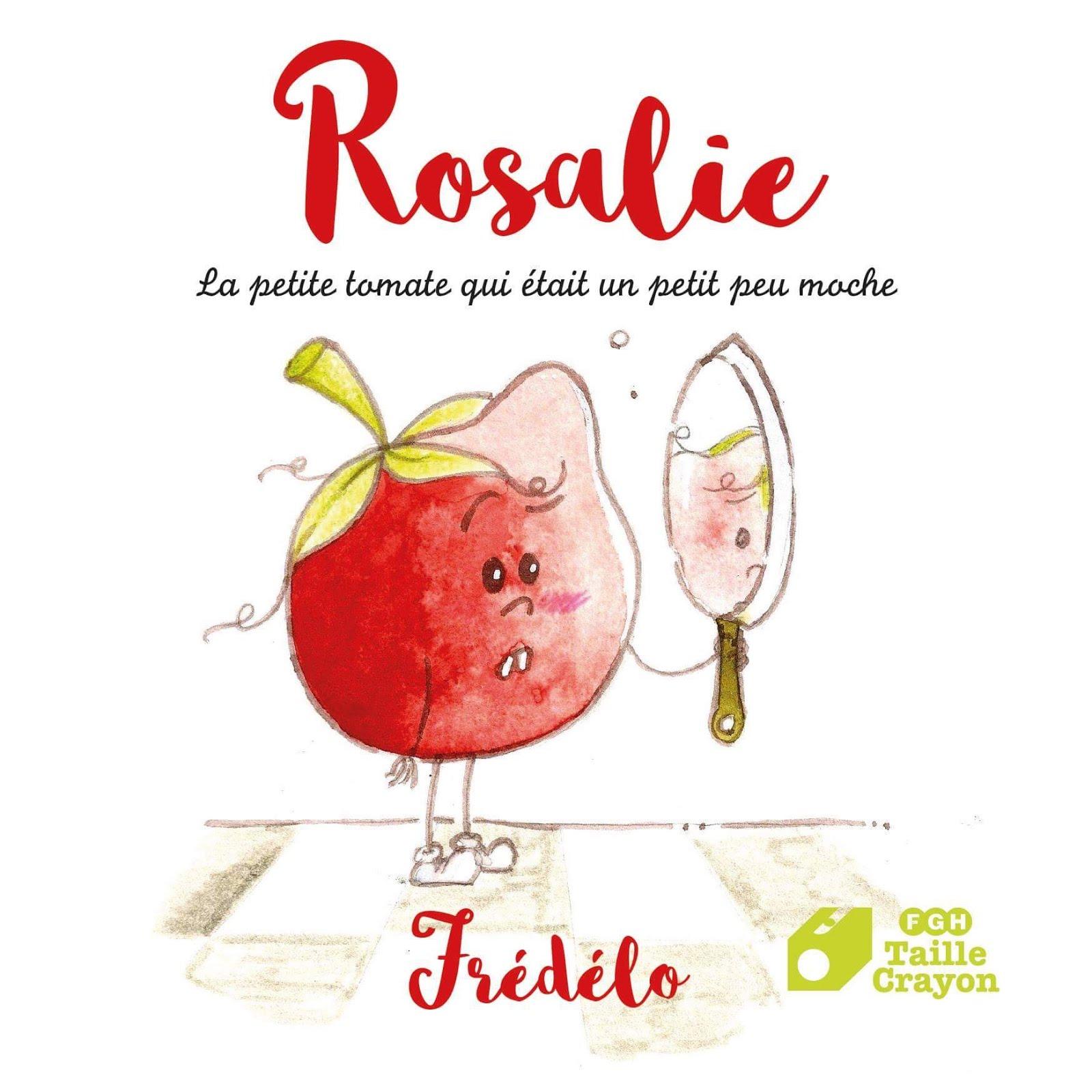"""""""Rosalie, la petite tomate qui était un petit peu moche"""" de Frédélo"""