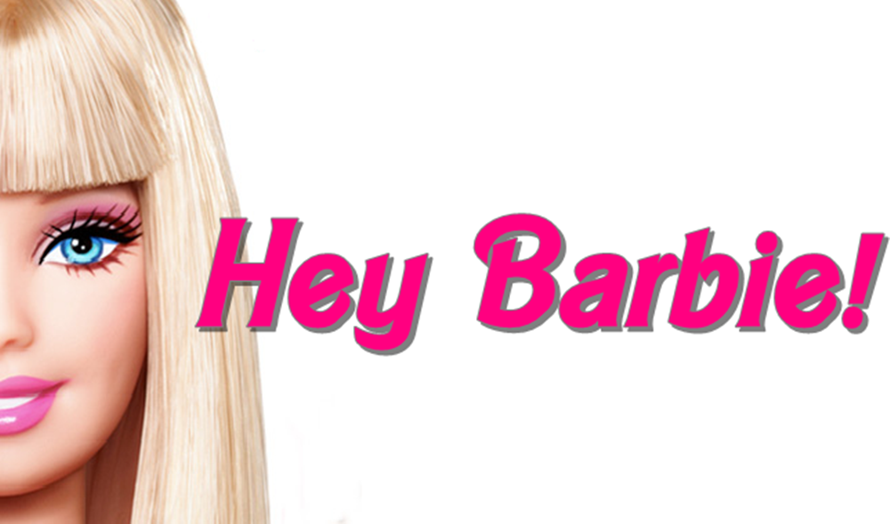 Hey Barbie!
