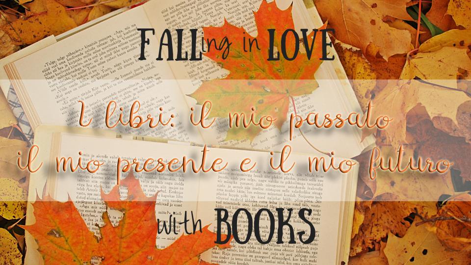 I libri: Il mio passato, il mio presente e il mio futuro