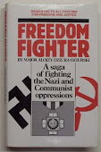Freedom Fighter A Saga of Fighting the Nazi and Communist Oppressions