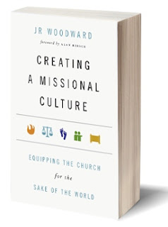 Dan White Jr.: Book Review: Creating A Missional Culture by JR Woodward