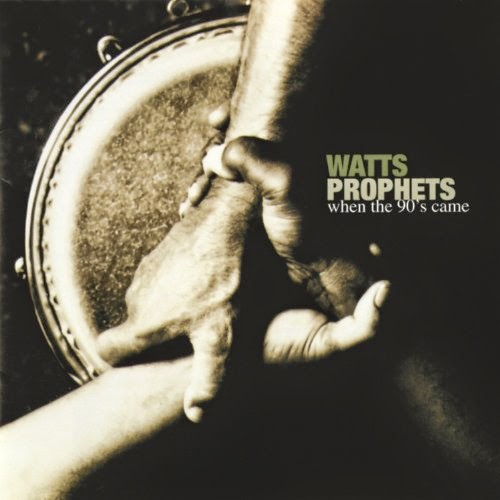 Watts Prophets - When the 90′s Came