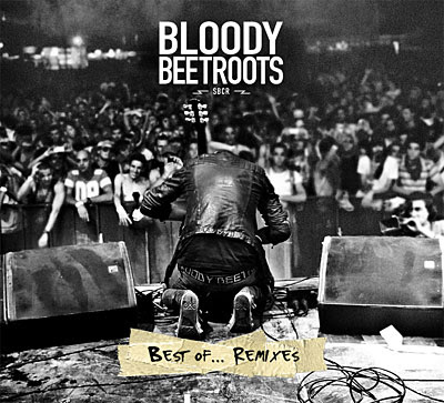 Best of...remixes - Bloody Beetroots