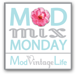 Mod Vintage Mix Monday