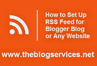 How to Set Up your RSS Feed for Blogger Blog or Any Website