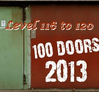 Game 100 Doors 2013 Level 116 117 118 119 120 Answers
