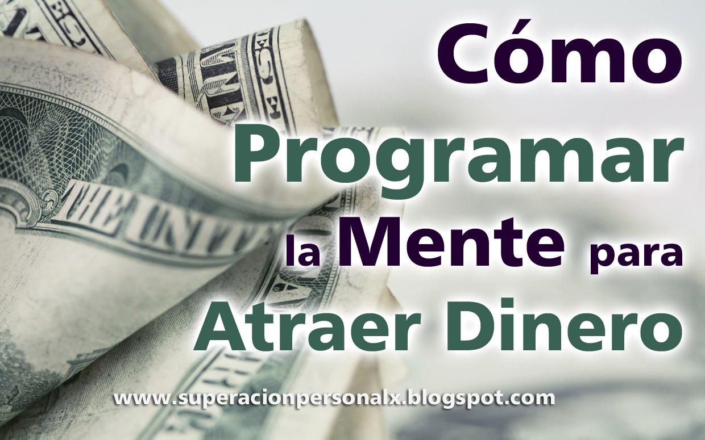 Como programar el subconsciente c mo programar la mente - Como atraer el dinero ...