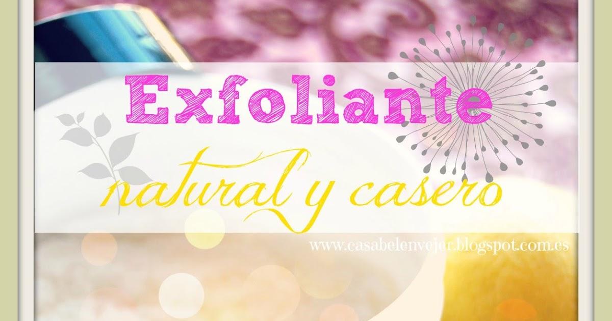 Casabelén Blog: EXFOLIANTE NATURAL, CASERO en 5 MINUTOS y ...