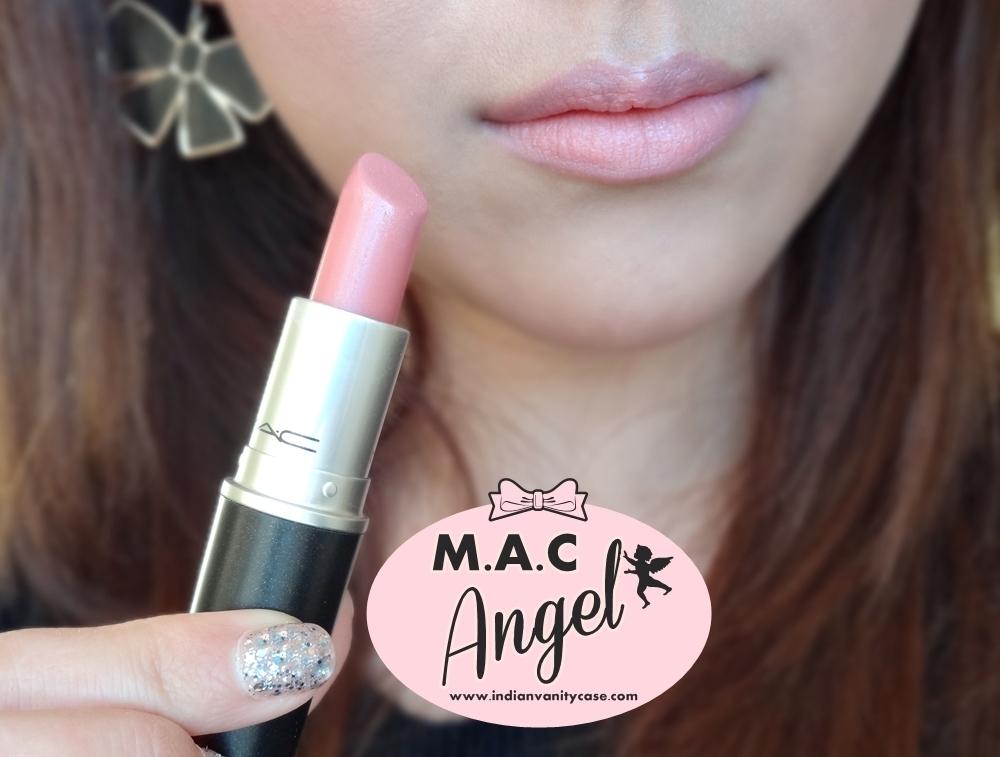 Indian Vanity Case: MAC Angel Lipstick ~ Look & Review