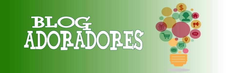 Blog Adoradores