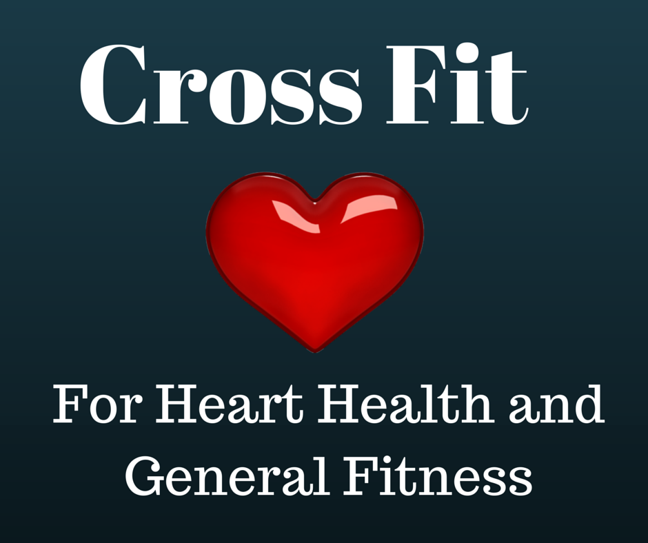 CrossFit For Heart Health and General Fitness