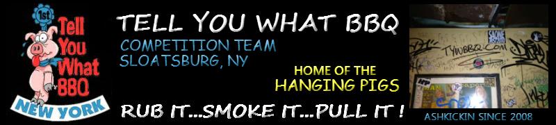 TELL YOU WHAT BBQ: RUB IT...SMOKE IT...PULL IT!