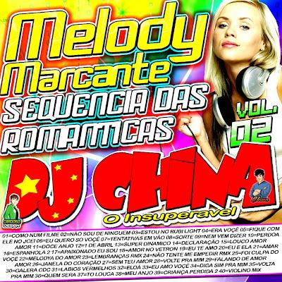 Cd Melody Marcante / Sequencia das Romanticas Vol_02 - Dj China Oinsuperavel