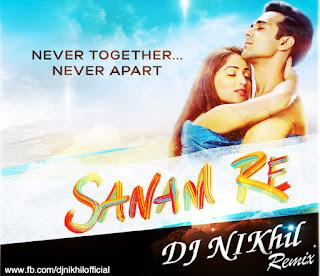 Sanam-Re-Arijit-Singh-Dj-NIKhil-Remix