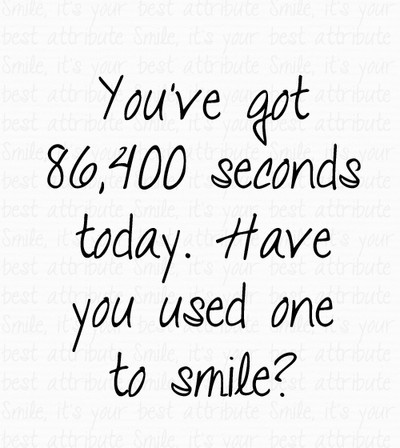 have you smile at least once today - quotes on smile