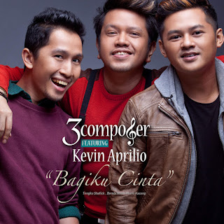 3 Composer - Bagiku Cinta (feat. Kevin Aprilio) on iTunes