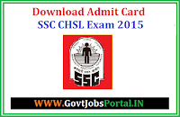 SSC CHSL (COMBINED HIGHER SECONDARY LEVEL +2) EXAM 2015 ADMIT CARDS OUT