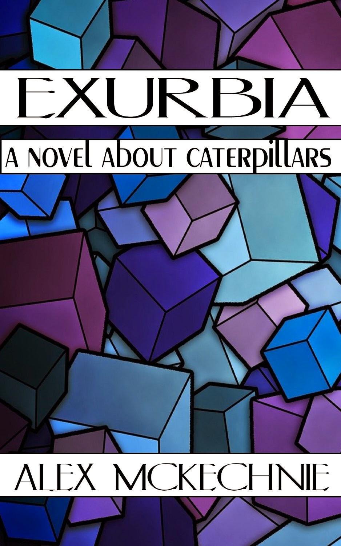 www.amazon.com/Exurbia-Novel-Caterpillars-Infinite-Triptych-ebook/dp/B00T4EV660/