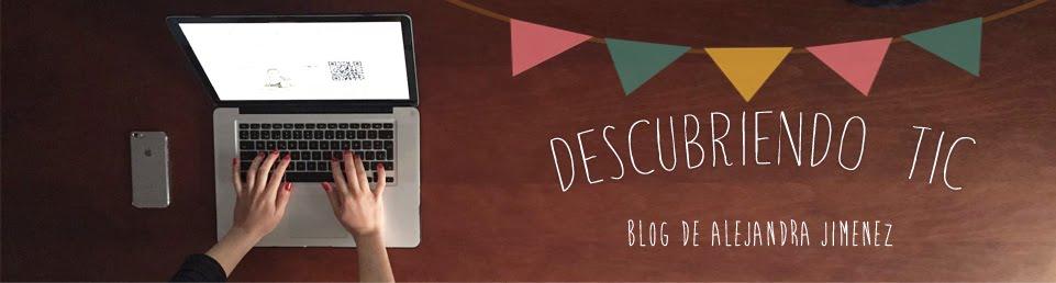 Descubriendo TIC - Blog de Alejandra Jiménez