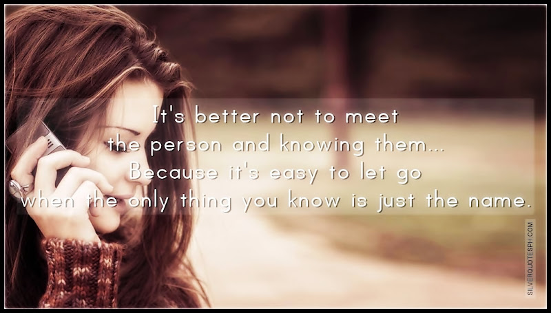 It's Better Not To Meet The Person And Knowing Them, Picture Quotes, Love Quotes, Sad Quotes, Sweet Quotes, Birthday Quotes, Friendship Quotes, Inspirational Quotes, Tagalog Quotes
