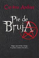 NOVELA - Pie de Bruja  Carolina Andújar (Montena - 19 marzo 2015)  Literatura - Ficción - Juvenil - Paranormal  Edición papel & ebook kindle