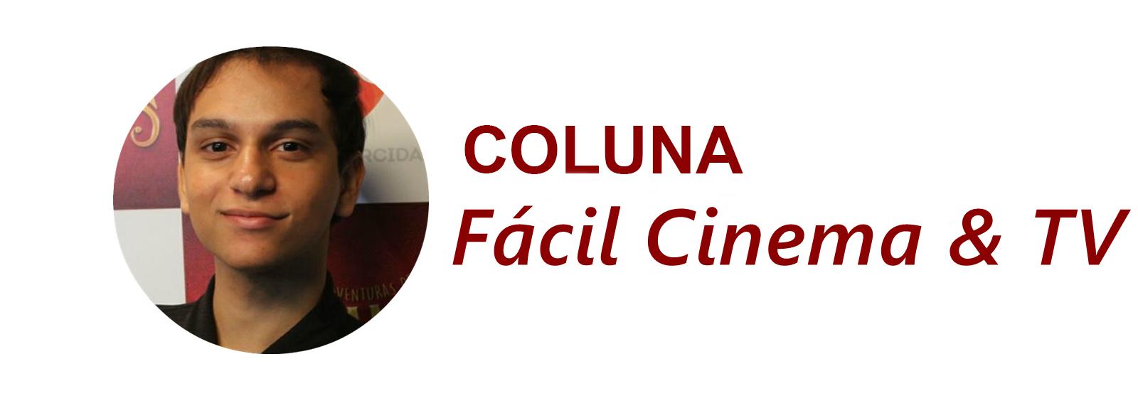 Coluna Fácil Cinema/TV: Jefferson Victor