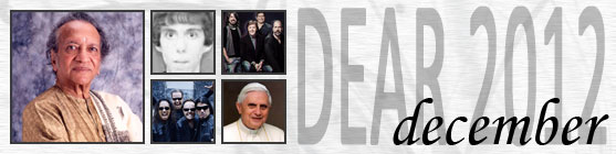 Dear 2012: December: Ravi Shankar dies, Connecticut school murderer, Paul McCartney joins Nirvana, Metallica allow their catalogue onto Spotify, Pope Benedict XVI joins Twitter