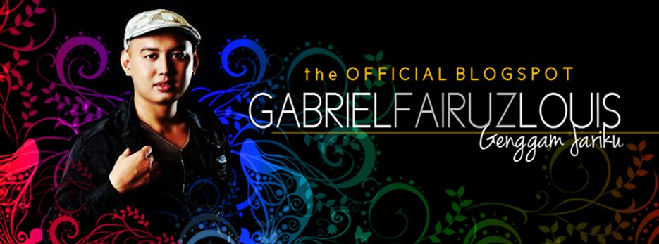 Gabriel Fairuz Louis | Genggam Jariku: Official Blogspot