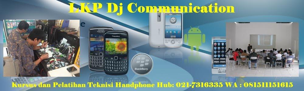 LKP DJ Communication - Kursus dan Pelatihan teknisi handphone