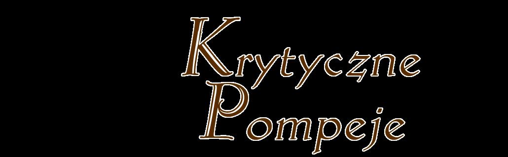 Krytyczne Pompeje