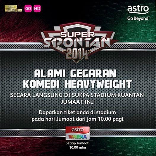 Tiket Pas Masuk Percuma Separuh Akhir Super Spontan 17 Oktober 2014 Kuantan Pahang
